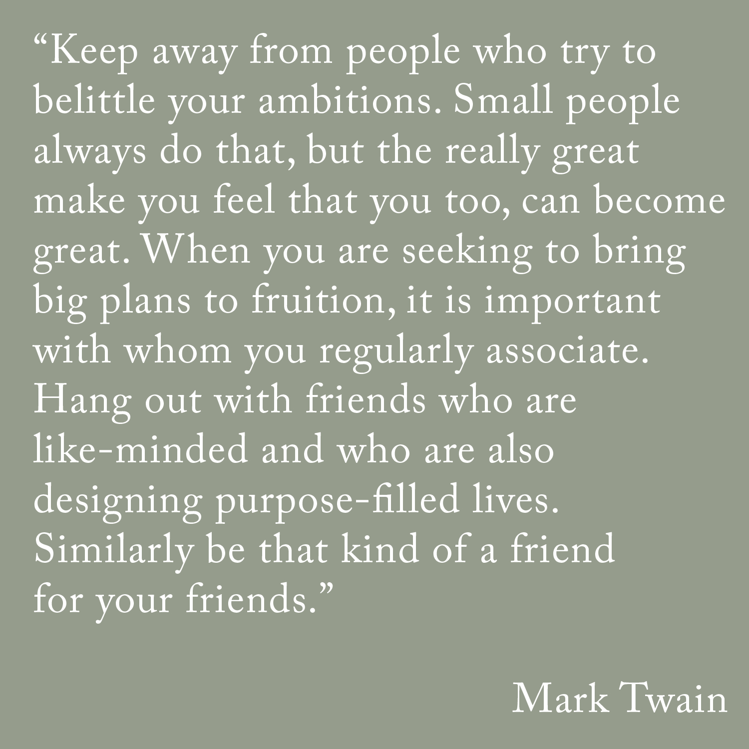 Good Quotes About Love And Friendship Positive Influences Mark Twain Quote  Kale University